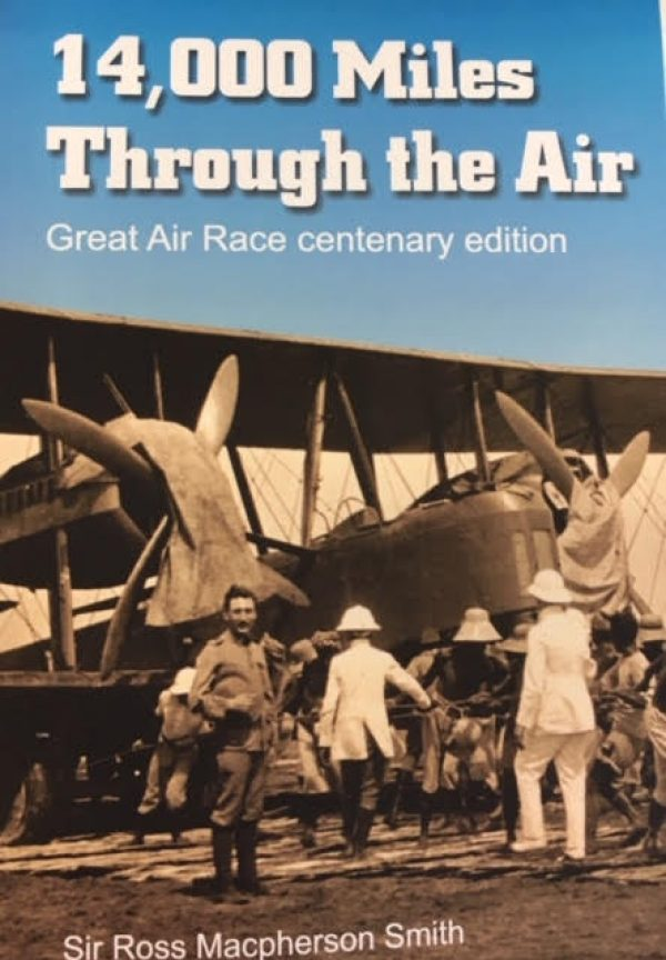 14,000 Miles The Great Air Race from London to Darwin in 1919