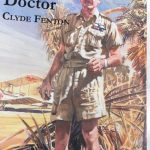 Flying Doctor - Dr Clyde Fenton practiced medicine in the Northern Territory for six years